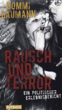 Rausch und Terror. Ein politischer Erlebnisbericht