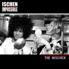 Ischen impossible - The Mischen