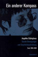 Ein anderer Kompass. Soziale Bewegungen und Geschichtsschreibung. Texte 1969-2009