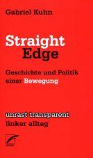 Straight Edge. Geschichte und Politik einer Bewegung