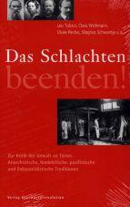 Das Schlachten beenden! Zur Kritik der Gewalt an Tieren. Anarchistische, pazifistische, feministische und linkssozialistische Traditionen