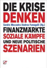 Die Krise denken. Finanzmärkte, soziale Kämpfe und neue politische Szenarien
