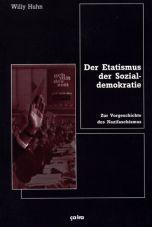 Der Etatismus der Sozialdemokratie. Zur Vorgeschichte des Nazifaschismus