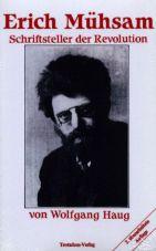 Erich Mühsam. Schriftsteller der Revolution