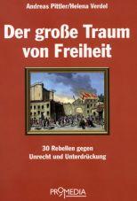 Der große Traum von Freiheit. 30 Rebellen gegen Unrecht und Unterdrückung
