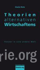 Theorien alternativen Wirtschaftens. Fenster in eine andere Welt