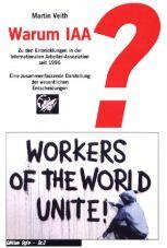Warum IAA? Zu den Entwicklungen in der Internationalen Arbeiter-Assoziation seit 1996