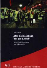Wer die Macht hat, hat das Recht!. Gewerkschaftsbewegung und Arbeitsrecht