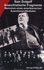 Anarchistische Fragmente. Memoiren eines amerikanischen Anarchosyndikalisten