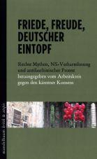 Friede, Freude, deutscher Eintopf. Rechte Mythen, NS-Verharmlosung und antifaschistischer Protest