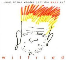 Wilfried - ...und immer wieder geht die sunn auf