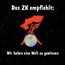 Das ZK empfiehlt: Wir haben eine Welt zu gewinnen!