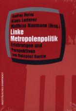 Linke Metropolenpolitik: Erfahrungen und Perspektiven am Beispiel Berlin