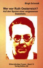 Wer war Ruth Oesterreich? Auf den Spuren einer vergessenen Sozialistin