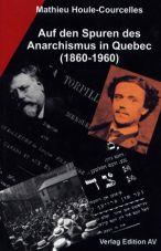 Auf den Spuren des Anarchismus in Quebec (1860-1960)