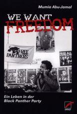 We want Freedom. Ein Leben in der Black Panther Party