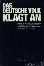 Das deutsche Volk klagt an. Hitlers Krieg gegen die Friedenskämpfer in Deutschland