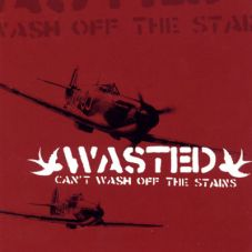Wasted - Can`t wash off the stains