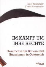 Im Kampf um ihre Rechte. Geschichte der Bauern und Bäuerinnen in Österreich