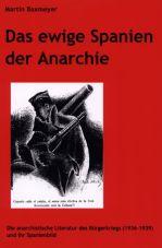 Das ewige Spanien der Anarchie. Die anarchistische Literatur des Bürgerkriegs (1936-1939) und ihr Spanienbild