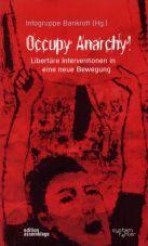 Occupy Anarchy! Libertäre Interventionen in eine neue Bewegung