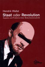 Staat oder Revolution. Aspekte und Probleme linker Bolschewismuskritik