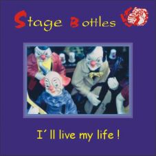 Stage Bottles - I`ll live my life