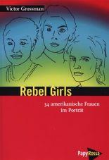 Rebel Girls. 34 amerikanische Frauen im Porträt
