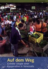 Auf dem Weg. Gelebte Utopie einer Kooperative in Venezuela
