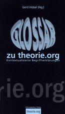 Glossar zu theorie.org. Kontextualisierte Begriffserklärungen