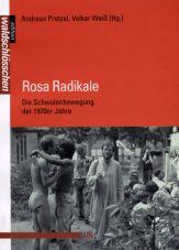 Rosa Radikale. Die Schwulenbewegung der 1970er Jahre