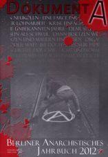 Dokument A - Berliner anarchistisches Jahrbuch 2012