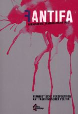 Fantifa. Feministische Perspektiven antifaschistischer Politiken