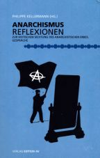 Anarchismusreflexionen. Zur kritischen Sichtung des anarchistischen Erbes