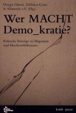 Wer Macht Demo_kratie? Kritische Beiträge zu Migration und Machtverhältnissen