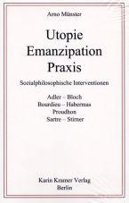 Utopie, Emanzipation, Praxis. Sozialphilosophische Interventionen