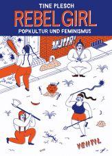 Rebel Girl - Popkultur und Feminismus