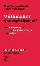 Völkischer Antikapitalismus? Eine Einführung in die Kapitalismuskritik von rechts