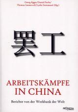 Arbeitskämpfe in China. Berichte von der Werkbank der Welt