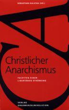Christlicher Anarchismus. Facetten einer libertären Strömung