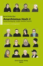 Anarchismus hoch 2. Soziale Bewegung, Utopie, Realität, Zukunft