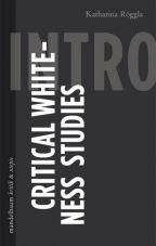 Critical Whitness Studies. Eine Einführung