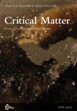Critical Matter. Diskussionen eines neuen Materialismus