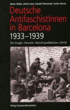 Deutsche AntifaschistInnen in Barcelona (1933-1939). Die Gruppe Deutsche Anarchosyndikalisten (DAS)