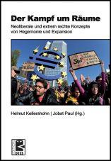 Der Kampf um Räume. Neoliberale und extrem rechte Konzepte von Hegemonie und Expansion