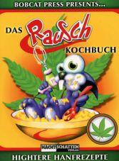 Das RauschKochbuch. Hightere Hanfrezepte