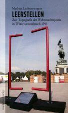 Leerstellen. Zur Topografie der Wehrmachtsjustiz in Wien vor und nach 1945