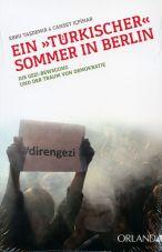 Ein türkischer Sommer in Berlin. Die Gezi-Bewegung und der Traum von Demokratie