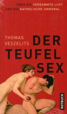 Der Teufel Sex. Über die verdammte Lust und die katholische Unmoral