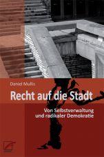 Recht auf die Stadt. Von Selbstverwaltung und radikaler Demokratie